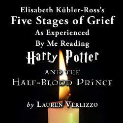 Elisabeth Kübler-Ross's Five Stages of Grief as Experienced by Me Reading Harry Potter and the Half-Blood Prince